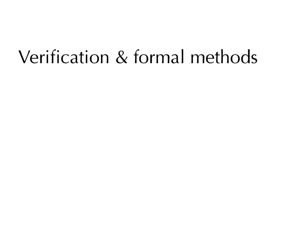 Verification & formal methods
