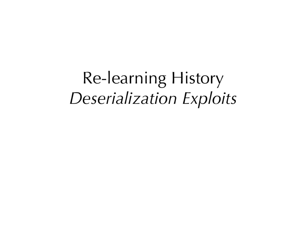 Re-learning History Deserialization Exploits