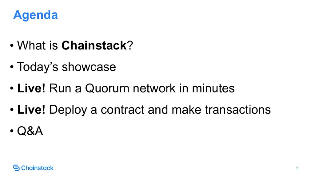 !2 Agenda • What is Chainstack? • Today's showc...