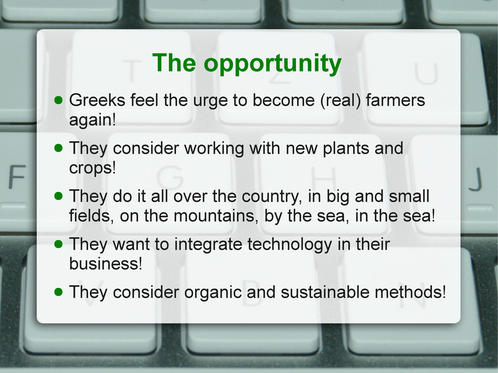 The opportunity ● Greeks feel the urge to becom...
