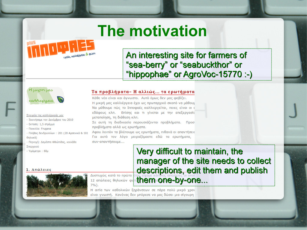 The motivation An interesting site for farmers ...