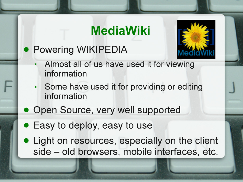 MediaWiki ● Powering WIKIPEDIA ▪ Almost all of ...