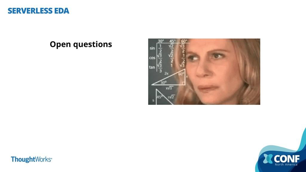 SERVERLESS EDA Open questions