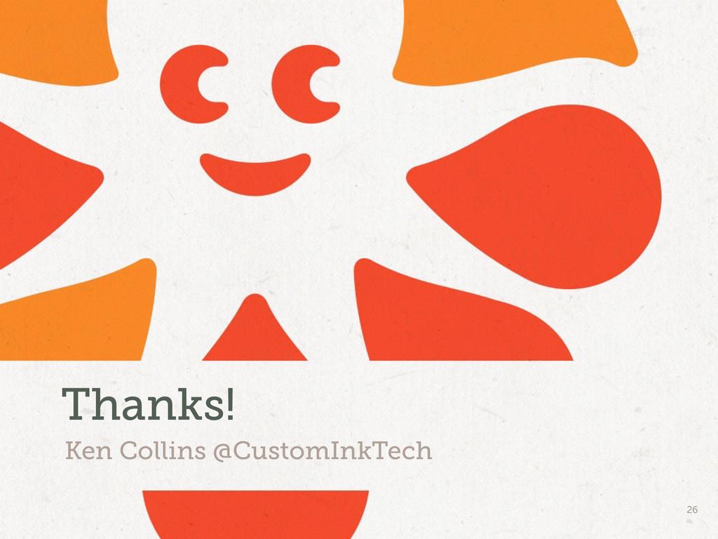 26 Ken Collins @CustomInkTech Thanks!