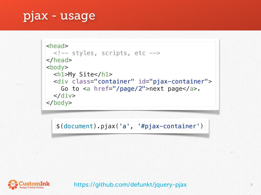 5 pjax - usage <head> <!-- styles, scripts, etc...