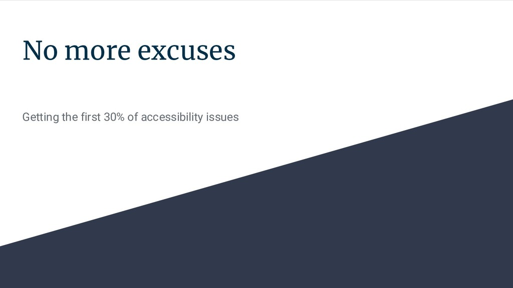 No more excuses Getting the first 30% of access...