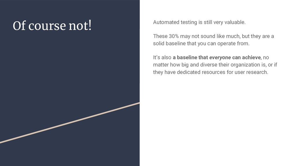 Of course not! Automated testing is still very ...