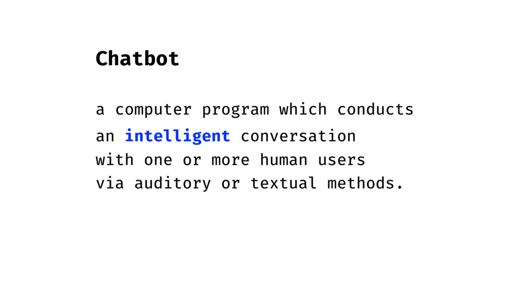 Chatbot a computer program which conducts an in...