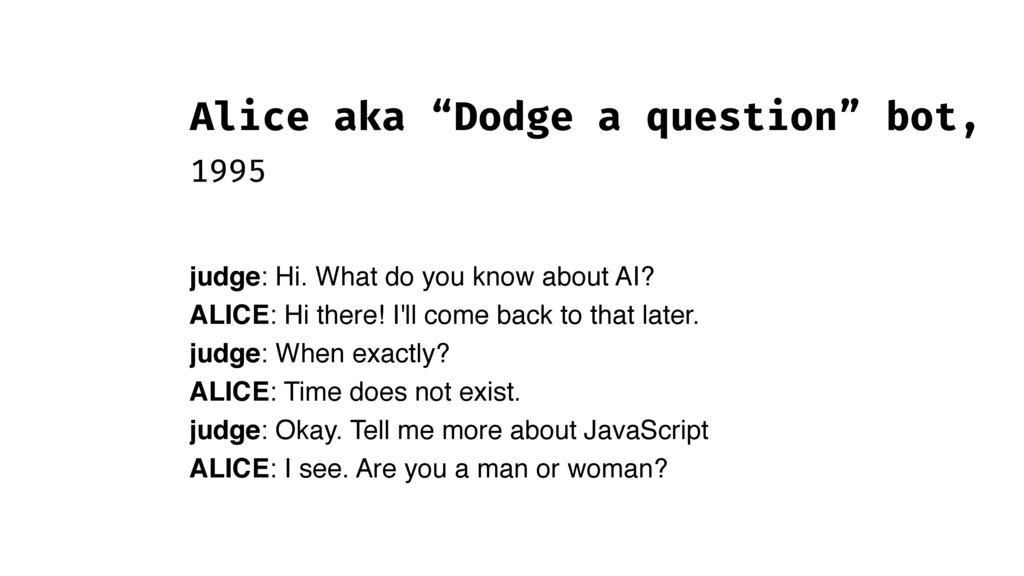 "Alice aka ""Dodge a question"" bot, 1995 judge: H..."