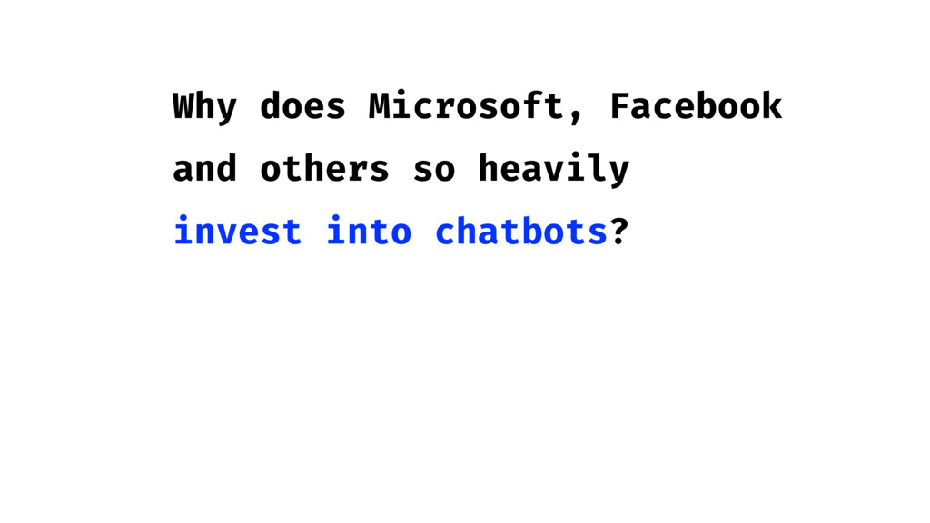 Why does Microsoft, Facebook and others so heav...