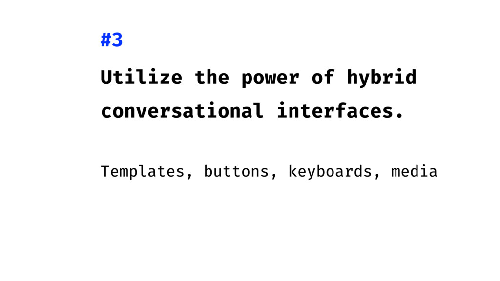 Utilize the power of hybrid conversational inte...