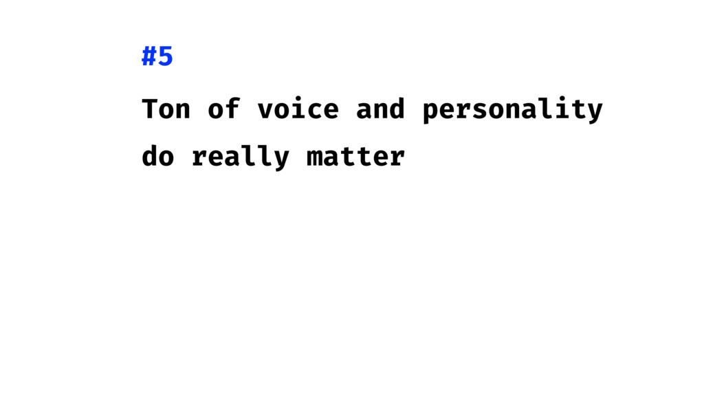 Ton of voice and personality do really matter #5