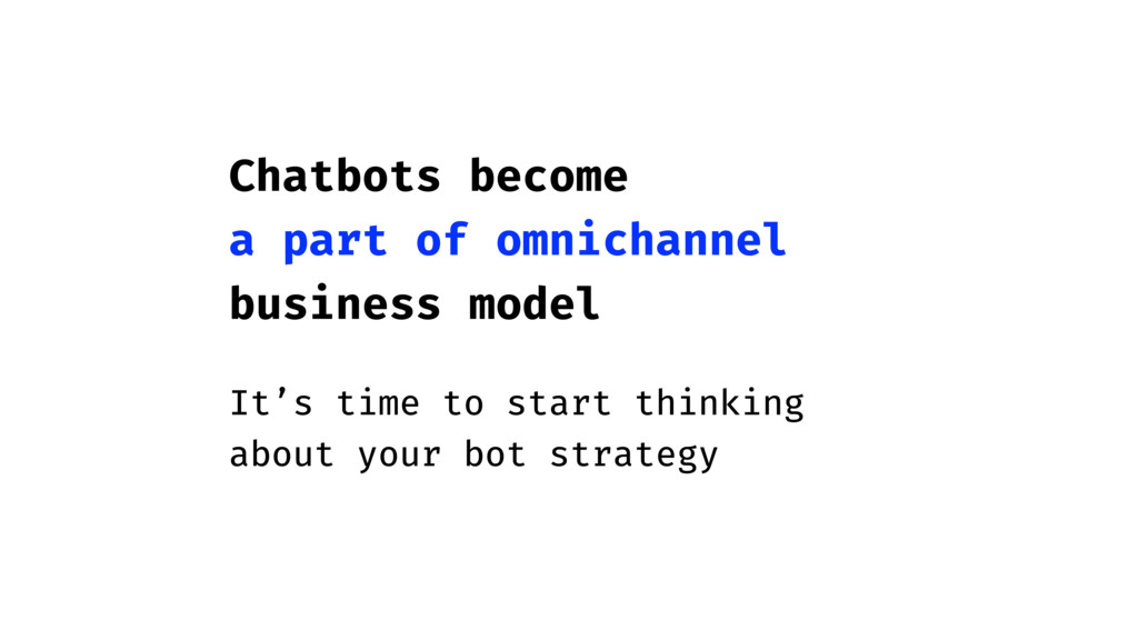 Chatbots become a part of omnichannel business ...