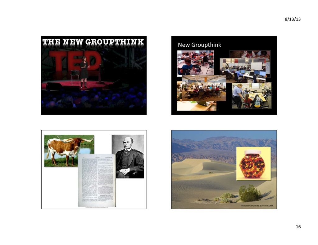 8/13/13% 16% THE NEW GROUPTHINK New%Groupthink...
