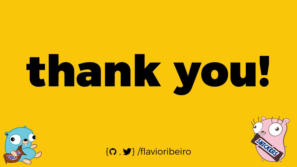 thank you! { , } /flavioribeiro