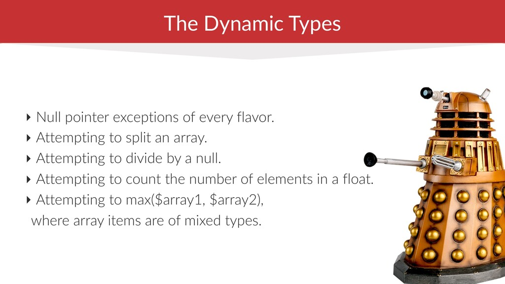 The Dynamic Types ‣ Null pointer exceptions of ...
