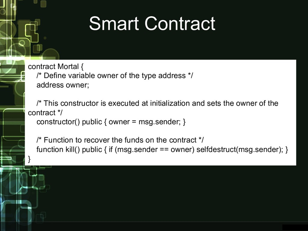 Smart Contract contract Mortal { /* Define vari...