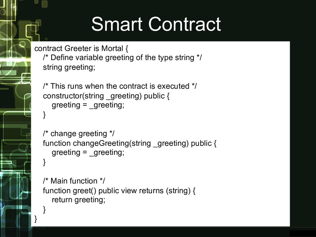 Smart Contract contract Greeter is Mortal { /* ...