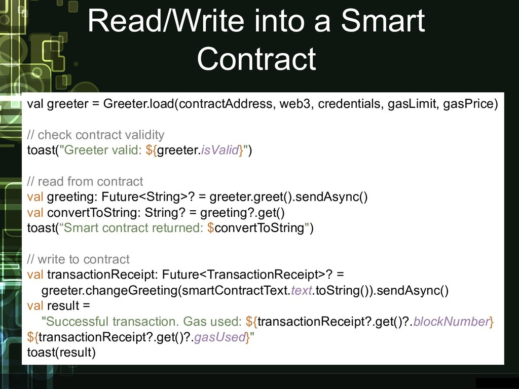 Read/Write into a Smart Contract val greeter = ...