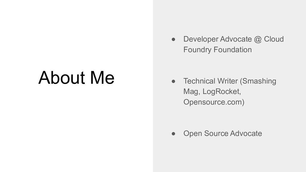 About Me ● Developer Advocate @ Cloud Foundry F...