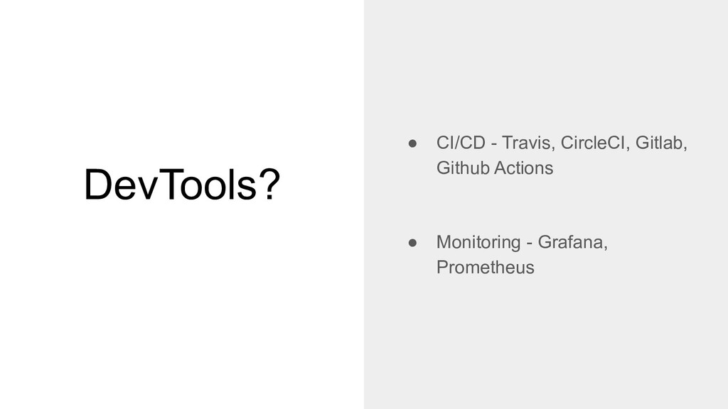 DevTools? ● CI/CD - Travis, CircleCI, Gitlab, G...