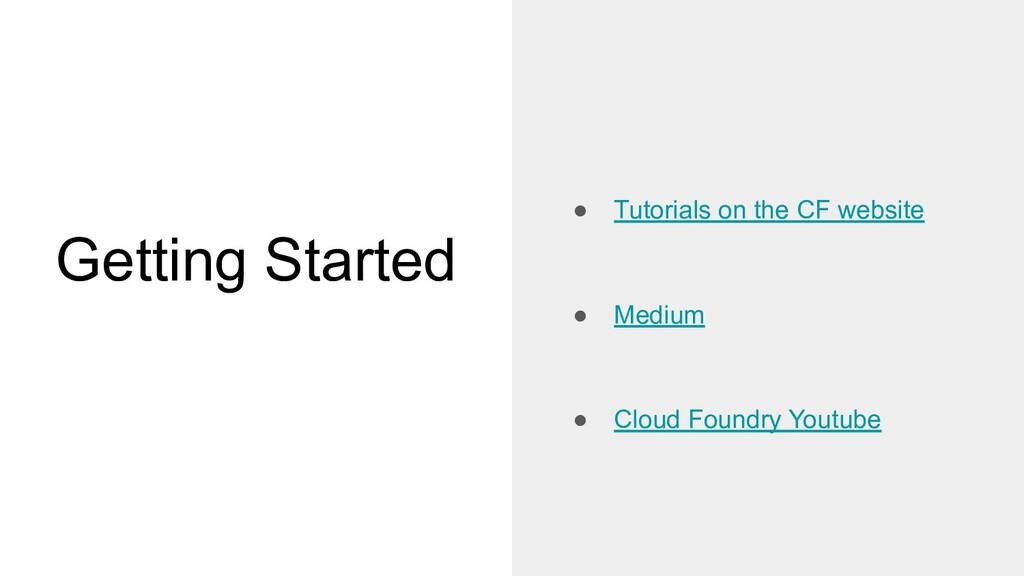 Getting Started ● Tutorials on the CF website ●...