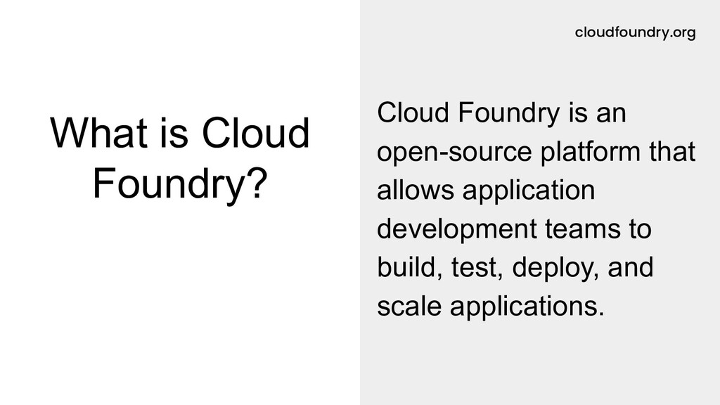 cloudfoundry.org What is Cloud Foundry? Cloud F...