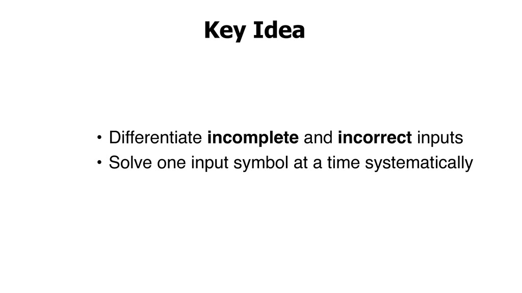 • Differentiate incomplete and incorrect inputs...