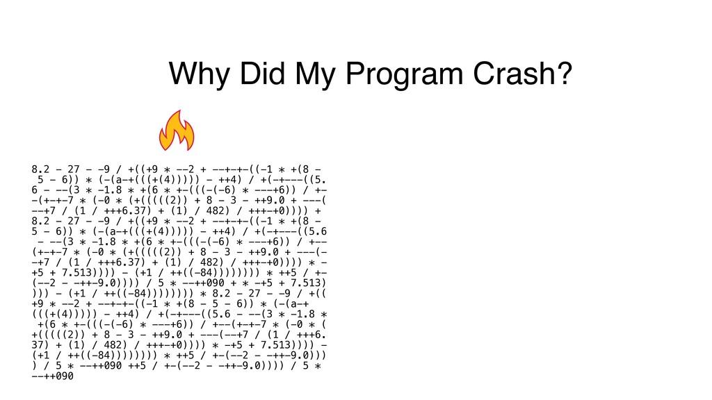 Why Did My Program Crash? 8.2 - 27 - -9 / +((+9...