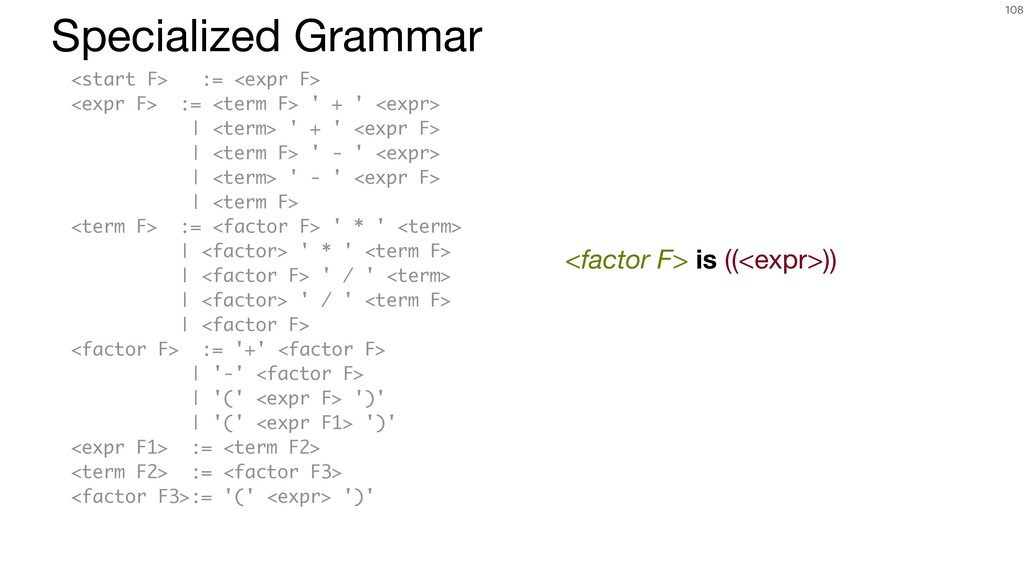 108 <start F> := <expr F> <expr F> := <term F> ...