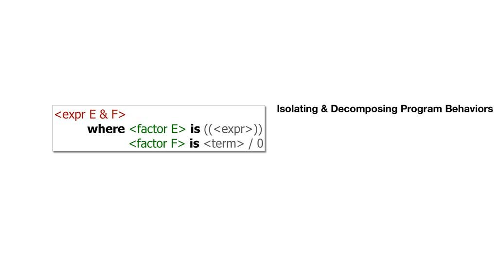 <expr E & F> where <factor E> is ((<expr>)) <fa...