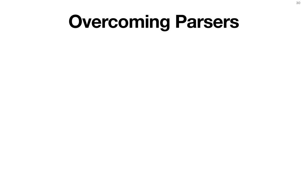 30 Overcoming Parsers