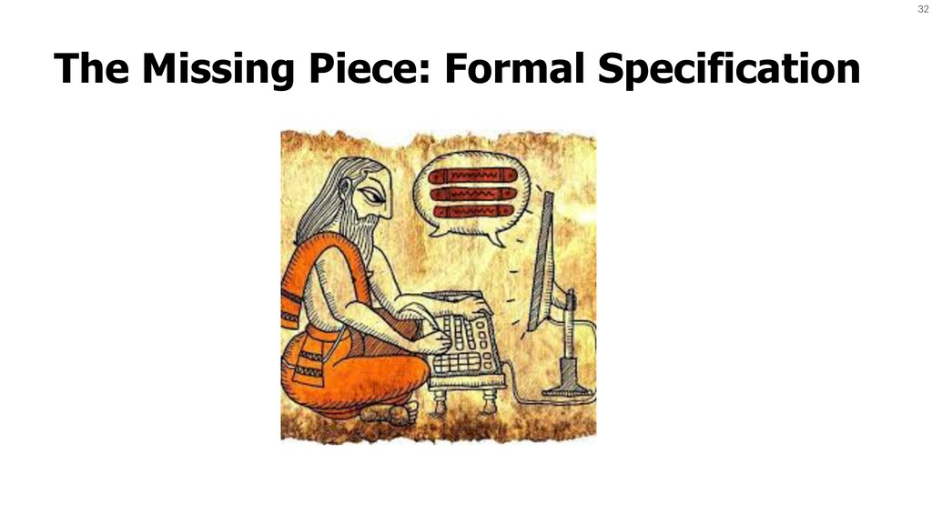 32 The Missing Piece: Formal Specification