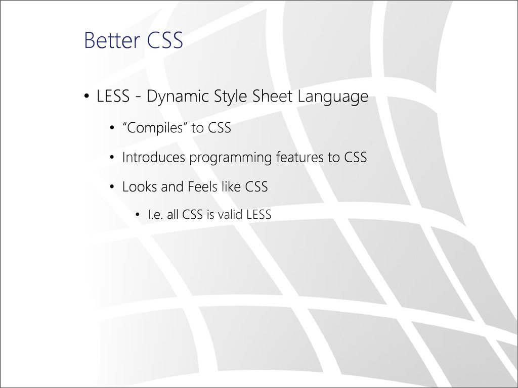 Better CSS • LESS - Dynamic Style Sheet Languag...
