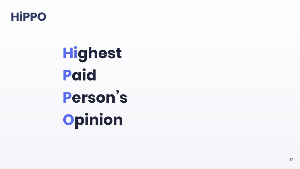 12 Highest Paid Person's Opinion HiPPO