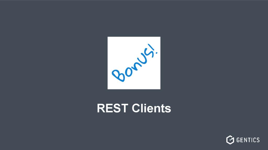 REST Clients Bonus!