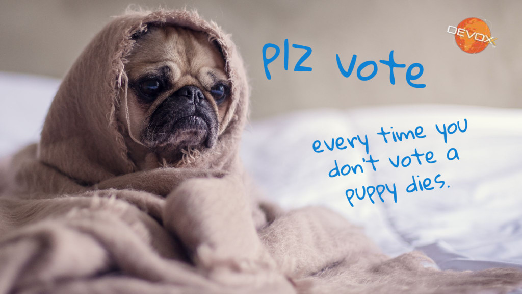 plz vote every time you don't vote a puppy dies.