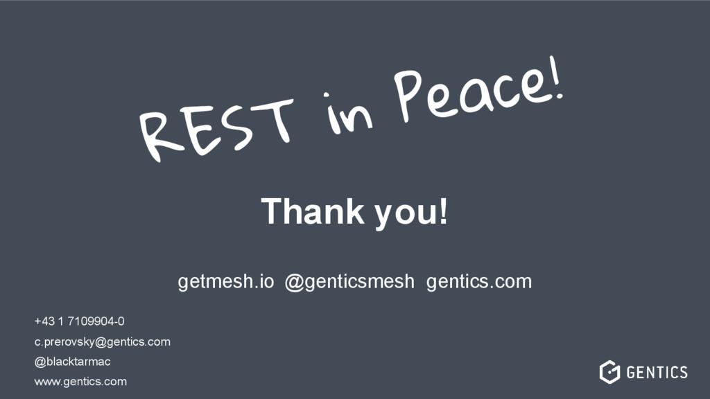Thank you! getmesh.io @genticsmesh gentics.com ...