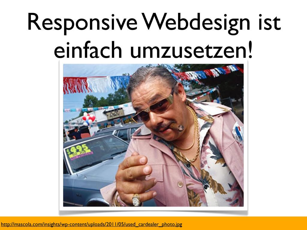 Responsive Webdesign ist einfach umzusetzen! ht...