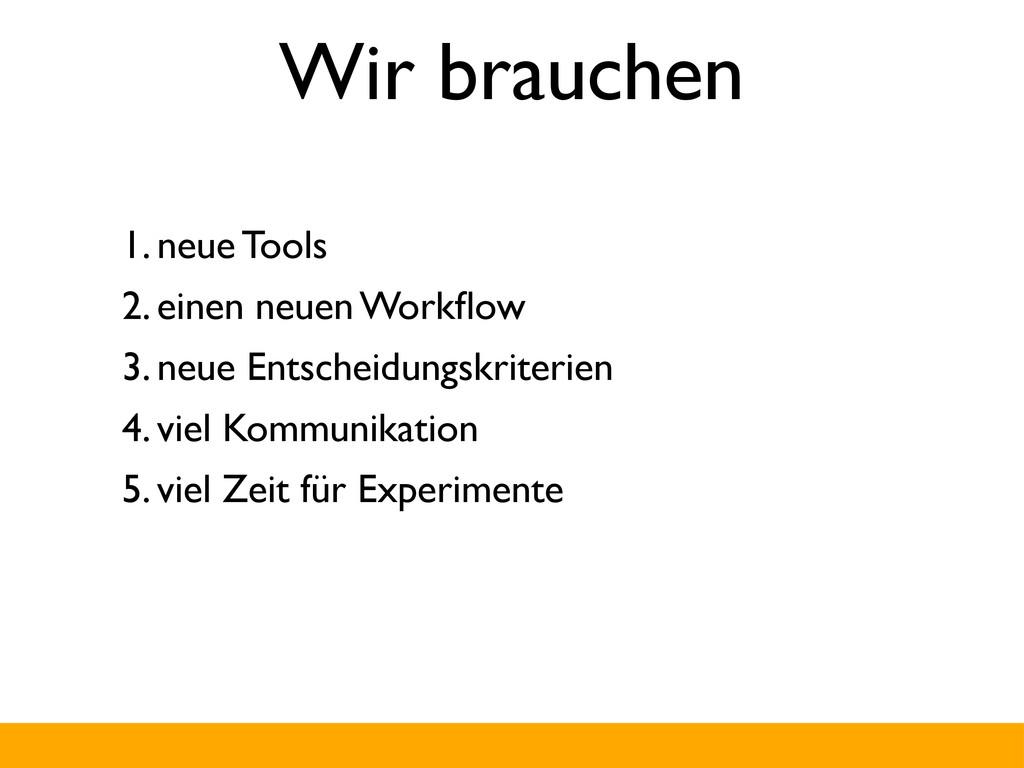 Wir brauchen 1. neue Tools 2. einen neuen Workfl...