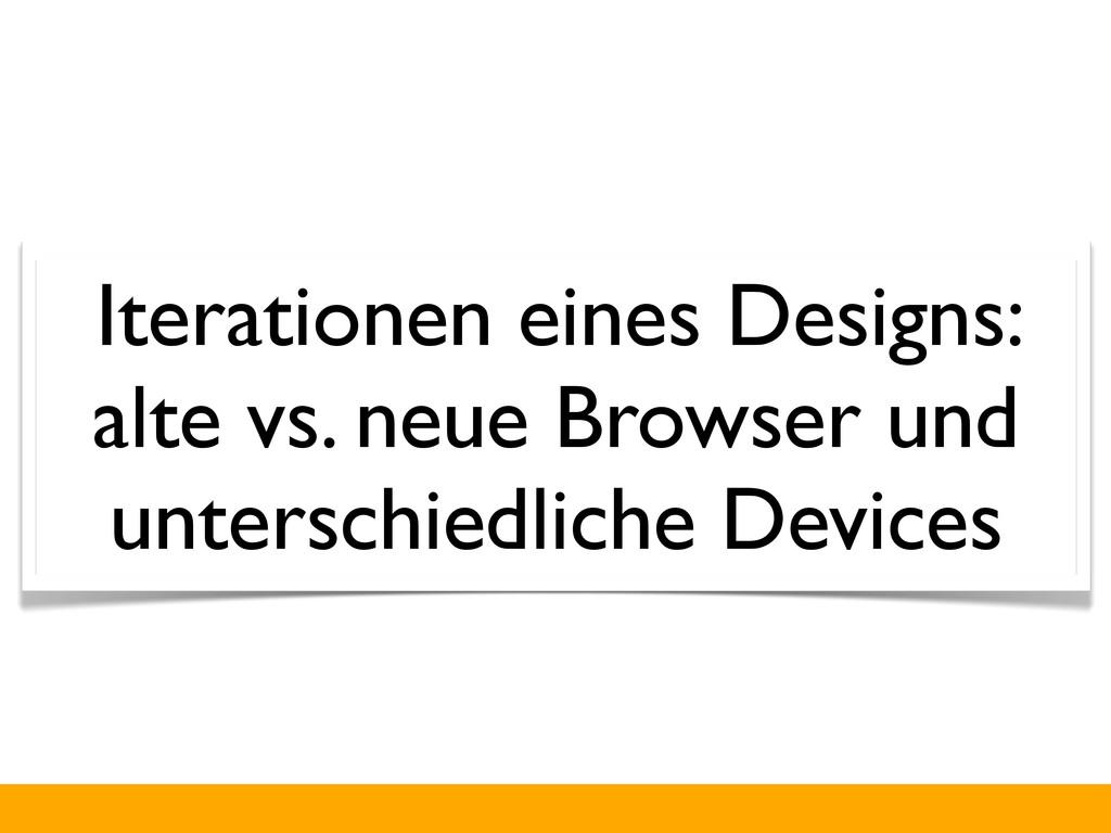 Iterationen eines Designs: alte vs. neue Browse...