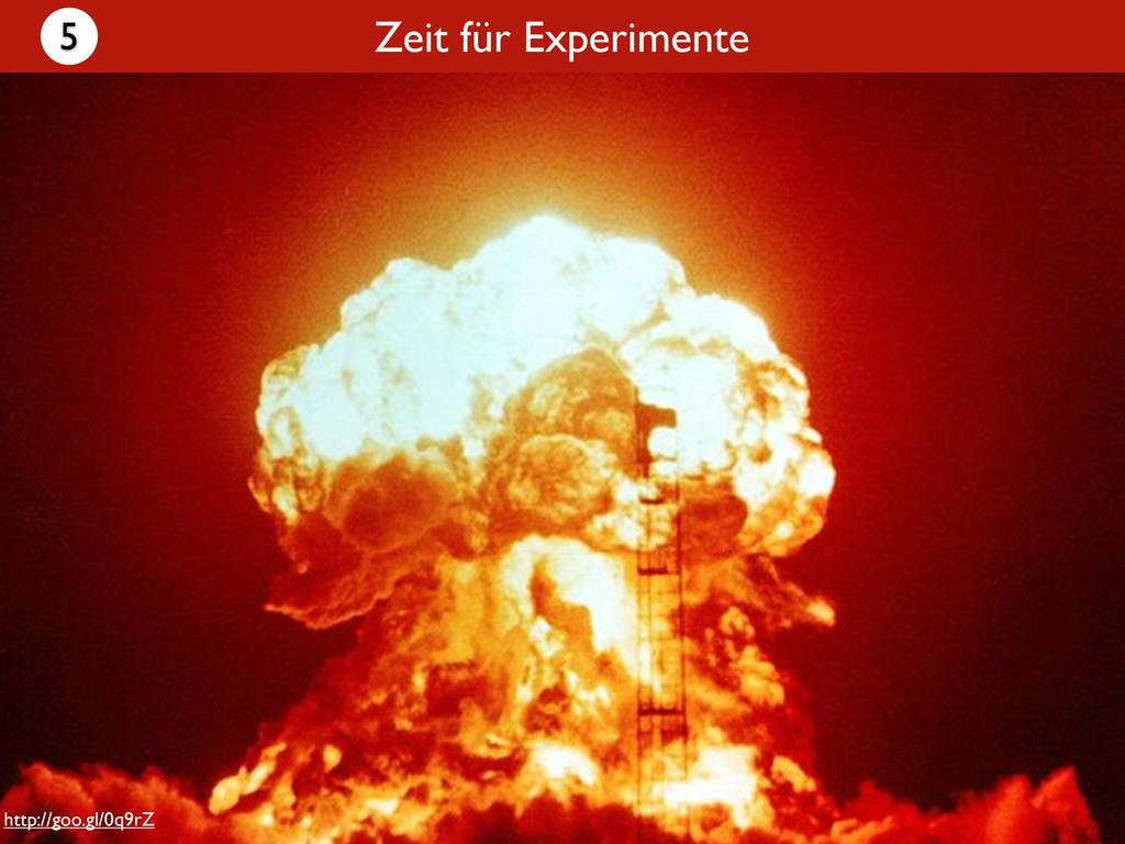 http://goo.gl/0q9rZ Zeit für Experimente 5