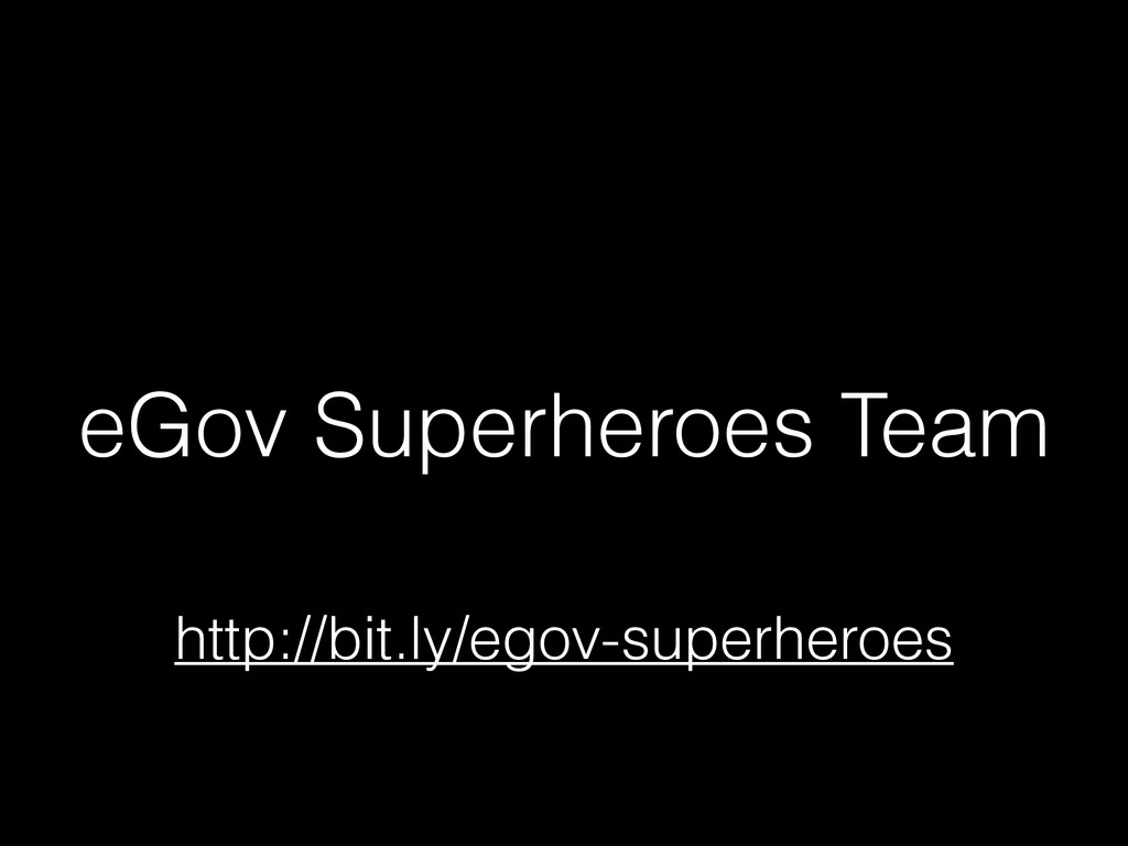 eGov Superheroes Team http://bit.ly/egov-superh...