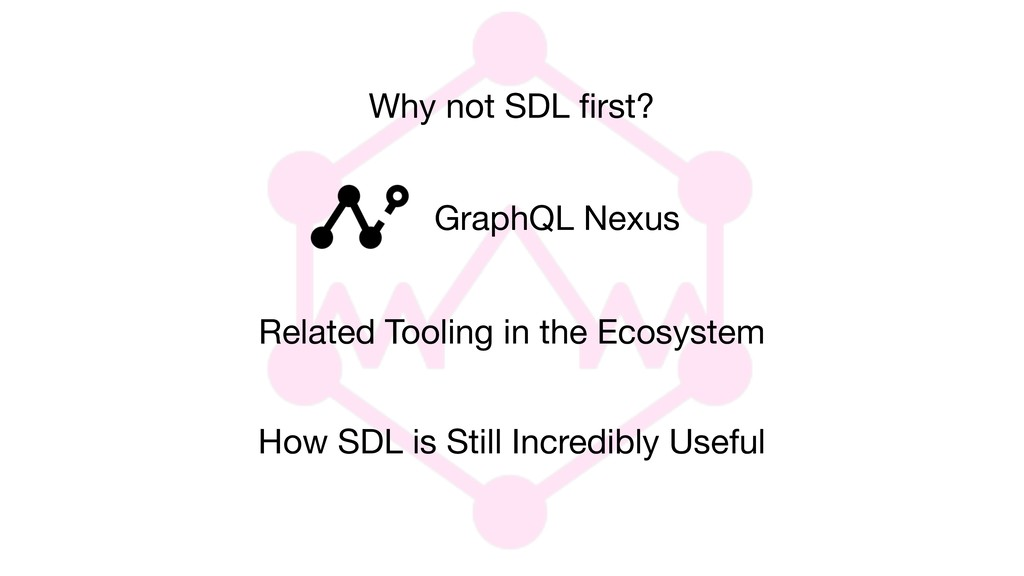 Why not SDL first? Related Tooling in the Ecosys...