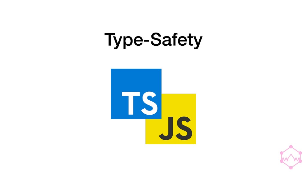 Type-Safety
