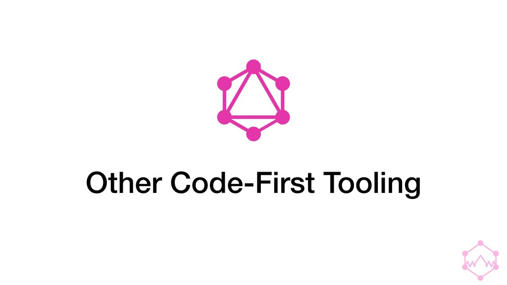 Other Code-First Tooling