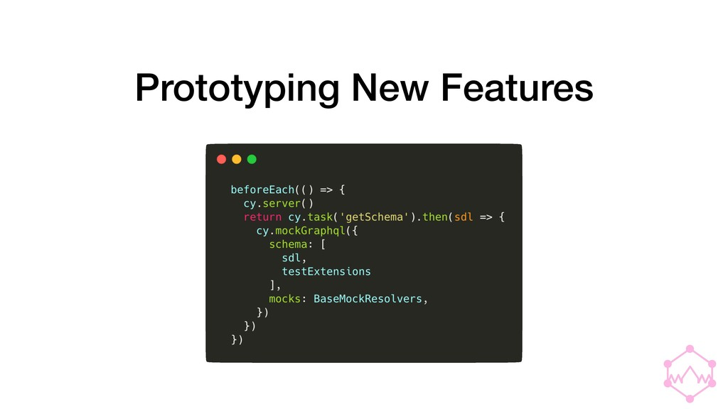 Prototyping New Features