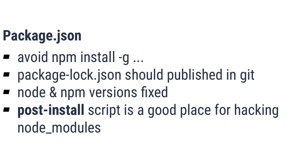 What is Quality? 15 Package.json ▰ avoid npm in...