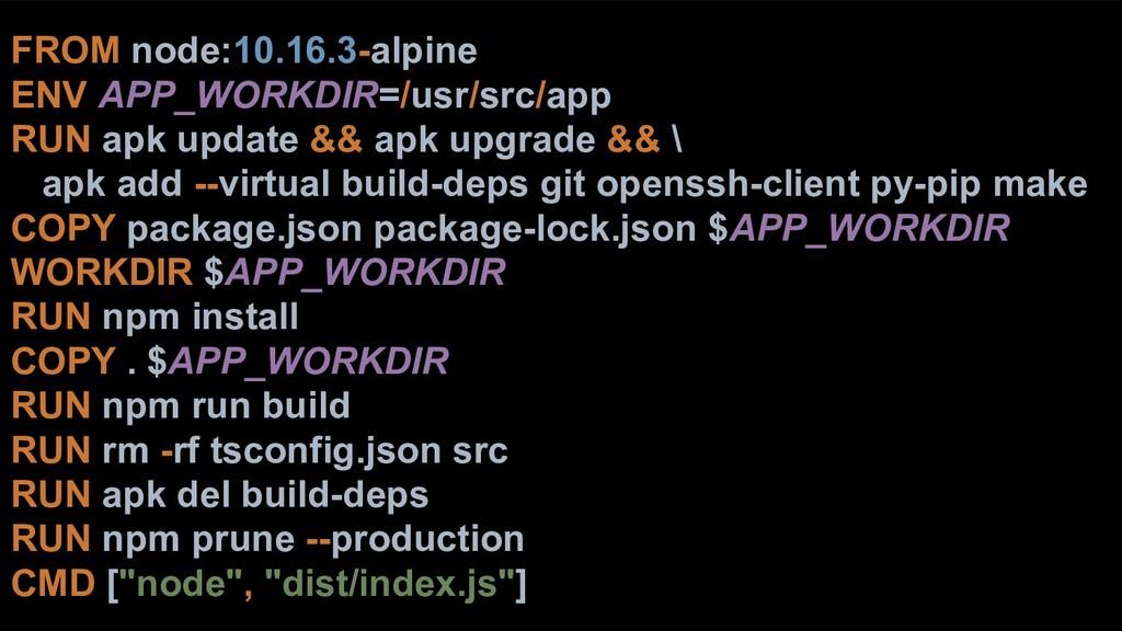 FROM node:10.16.3-alpine ENV APP_WORKDIR=/usr/s...