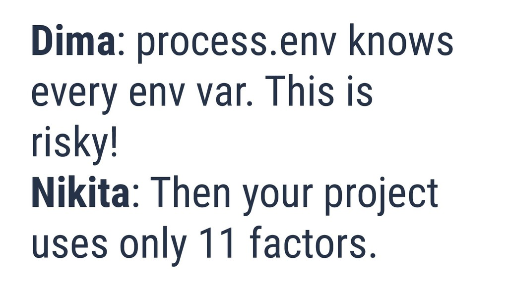 What is Quality? 23 Dima: process.env knows eve...